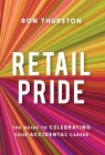 Retail Pride: The Guide to Celebrating Your Accidental Career Cover Image