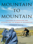 Mountain to Mountain: A Journey of Adventure and Activism for the Women of Afghanistan Cover Image