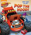 Pop the Hood! (Blaze and the Monster Machines) (Lift-the-Flap) Cover Image