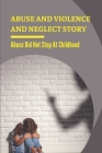 Abuse And Violence And Neglect Story: Abuse Did Not Stop At Childhood: Sexual Abuse Cover Image