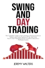 Swing And Day Trading: The Complete Guide to Start Creating a Passive Income on Options and Swing Trading with Tips and Tricks. How to Start Cover Image