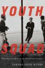 Youth Squad: Policing Children in the Twentieth Century Cover Image