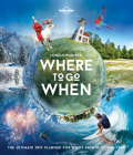 Lonely Planet''s Where To Go When Cover Image