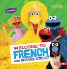 Welcome to French with Sesame Street (R) Cover Image