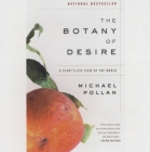 The Botany of Desire: A Plant's-Eye View of the World Cover Image