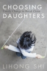 Choosing Daughters: Family Change in Rural China Cover Image