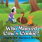 Who Mooved Cow's Cookie? Cover Image