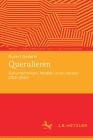 Querulieren: Kulturtechniken, Medien Und Literatur 1700-2000 Cover Image