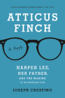 Atticus Finch: The Biography Cover Image