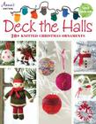 Deck the Halls: 20+ Knitted Christmas Ornaments Cover Image