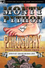 Monty Python and Philosophy: Nudge Nudge, Think Think! (Popular Culture & Philosophy #19) Cover Image