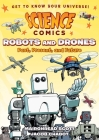 Science Comics: Robots and Drones: Past, Present, and Future Cover Image