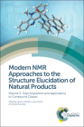 Modern NMR Approaches to the Structure Elucidation of Natural Products: Volume 2: Data Acquisition and Applications to Compound Classes Cover Image