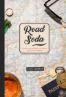 Road Soda: Recipes and Techniques for Making Great Cocktails, Anywhere Cover Image