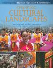 Changing Cultural Landscapes: How Are People and Their Communities Affected by Migration and Settlement? (Investigating Human Migration & Settlement) Cover Image