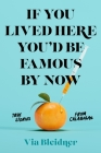 If You Lived Here You'd Be Famous by Now: True Stories from Calabasas Cover Image