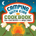 Camping with Kids Cookbook: Fun and Easy Recipes for the Whole Family Cover Image