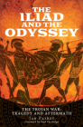 The Iliad and the Odyssey: The Trojan War: Tragedy and Aftermath Cover Image