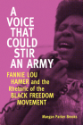 A Voice That Could Stir an Army: Fannie Lou Hamer and the Rhetoric of the Black Freedom Movement (Race) Cover Image