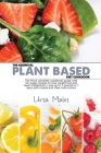The Essential Plant Based Diet Cookbook: The Most complete cookbook guide with 50 vegan recipes to lose weight fast and reset metabolism. Lose up to 7 Cover Image