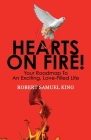 Hearts On Fire! Your Roadmap to An Exciting, Love-Filled Life Cover Image
