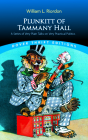 Plunkitt of Tammany Hall: A Series of Very Plain Talks on Very Practical Politics (Dover Thrift Editions) Cover Image