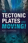 The Tectonic Plates Are Moving! Cover Image