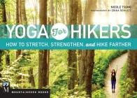 Yoga for Hikers: How to Stretch, Strengthen, and Hike Farther Cover Image