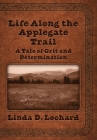 Life Along the Applegate Trail: A Tale of Grit and Determination Cover Image