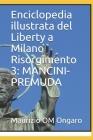 Enciclopedia illustrata del Liberty a Milano Risorgimento 3: Mancini-Premuda Cover Image