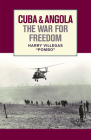 Cuba and Angola the War for Freedom Cover Image