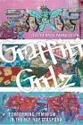 Graffiti Grrlz: Performing Feminism in the Hip Hop Diaspora Cover Image