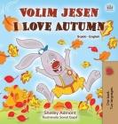 I Love Autumn (Serbian English Bilingual Children's Book - Latin alphabet) Cover Image