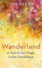 Wanderland: SHORTLISTED FOR THE WAINWRIGHT PRIZE AND STANFORD DOLMAN TRAVEL BOOK OF THE YEAR AWARD Cover Image