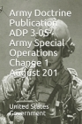 Army Doctrine Publication ADP 3-05 Army Special Operations Change 1 August 201 Cover Image