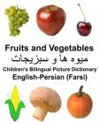 English-Persian (Farsi) Fruits and Vegetables Children's Bilingual Picture Dictionary Cover Image
