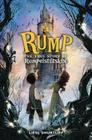 Rump: The True Story of Rumpelstiltskin Cover Image