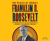 Franklin D. Roosevelt (Making of America #5) Cover Image