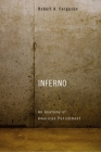 Inferno: An Anatomy of American Punishment Cover Image