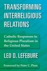 Transforming Interreligious Relations: Catholic Responses to Religious Pluralism in the United States Cover Image