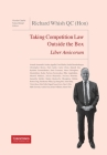 Richard Whish QC (Hon) Liber Amicorum: Taking Competition Law Outside the Box Cover Image