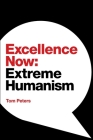 Excellence Now: Extreme Humanism Cover Image