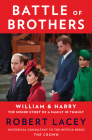Battle of Brothers: William and Harry – The Inside Story of a Family in Tumult Cover Image
