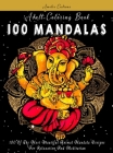 Adult Coloring Book: 100 Of The Most Beautiful Animal Mandala Designs For Relaxation And Meditation (Mandalas #5) Cover Image