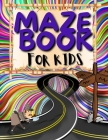 Maze Puzzles For Kids: Stimulating Mazes Book for Kids with Funny Animals. Maze Activity Book For Boys And Girls. Cover Image