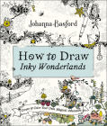 How to Draw Inky Wonderlands: Create and Color Your Own Magical Adventure Cover Image