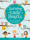 Turning Little Hearts: Over 90 Activities to Connect Children with Their Ancestors Cover Image