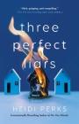 Three Perfect Liars: A Novel Cover Image
