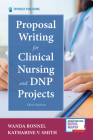 Proposal Writing for Clinical Nursing and Dnp Projects, Third Edition Cover Image