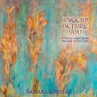 Angels Before You: A Tale of a Great Flame following a Little Light Cover Image